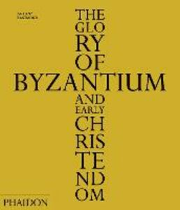 Libro The Glory of Byzantium and early Christendom Antony Eastmond