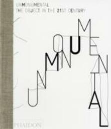 UnMonumental. The object in the 21st century - copertina