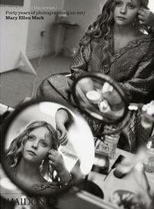 Seen behind scene. Forty years photographing on set. Mary Ellen Mark - copertina