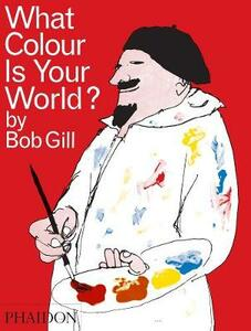 What colour is your world? - Bob Gill - copertina