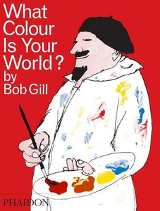 Libro What colour is your world? Bob Gill