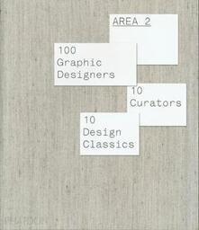 Area 2. 100 graphic designers, 10 curators, 10 design classics - copertina