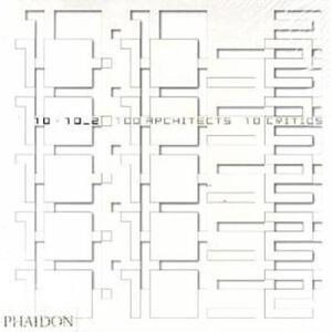 10 x 10. 100 architects. 10 critics. Vol. 2 - copertina