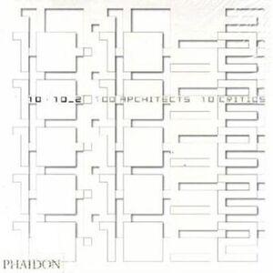 Libro 10 x 10. 100 architects. 10 critics. Vol. 2
