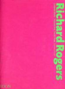 Richard Rogers. Complete works. Ediz. illustrata - Kenneth Powell - copertina