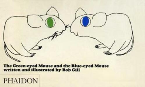 The Green-eyed Mouse and the Blue-eyed Mouse - Bob Gill - cover