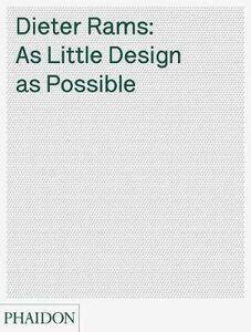 Libro Dieter Rams: as little design as possible Sophie Lovell , Jon Ive