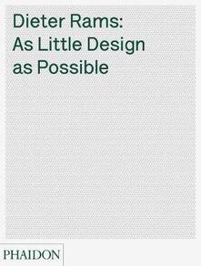 Dieter Rams: as little design as possible - Sophie Lovell,Jon Ive - copertina