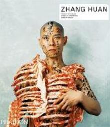 Zhang Huan. Ediz. inglese - Yilmaz Dziewior,Roselee Goldberg,Robert Storr - copertina