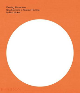 Libro Painting abstraction: new elements in abstract painting Bob Nickas