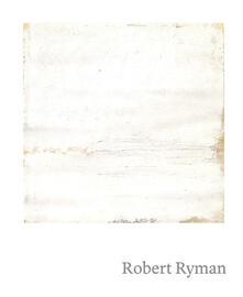 Robert Ryman. Ediz. inglese - Vittorio Colaizzi - copertina