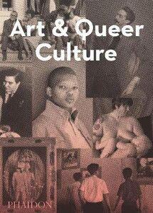 Foto Cover di Art & queer culture, Libro di Catherine Lord,Richard Meyer, edito da Phaidon