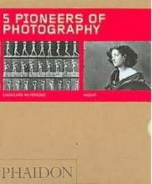 Five pioneers of photography. Ediz. illustrata - copertina