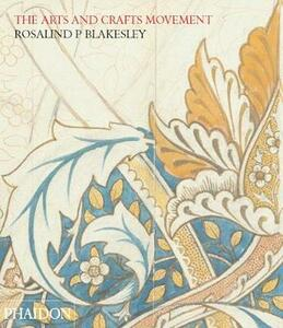 The arts and crafts movement - Rosalind P. Blakesley - copertina