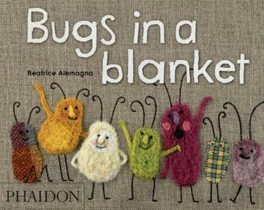 Libro Bugs in a blanket Beatrice Alemagna