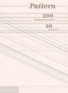 Pattern. 100 fashion designers, 10 curators - copertina
