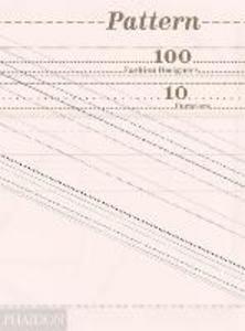 Libro Pattern. 100 fashion designers, 10 curators