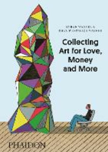 Libro Collecting art for love, money and more Ethan Wagner , Thea Westreich Wagner