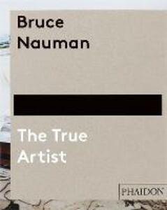 Libro Bruce Nauman. The true artist