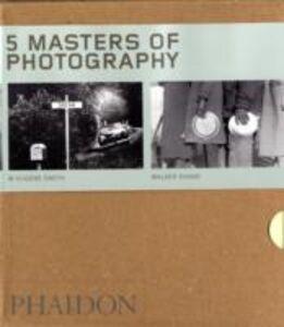 Libro Five masters of photography: Josef Sudek-Andre Kertesz-Walker Evans-W Eugene Smith. Ediz. illustrata