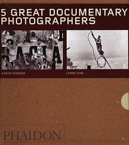 Five great documentary photographers: Lisette Model-Eugene Atget-Jacob Riis-Aaron Siskind-Lewis Hine. Ediz. illustrata - copertina