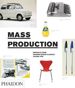 Libro Mass production. Design classics from the age of mass production