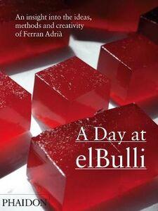 Libro Day at el Bulli (A) Ferran Adrià , Juli Soler , Albert Adrià
