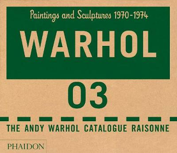 Libro The Andy Warhol catalogue raisonne. Vol. 3: Paintings and sculptures 1970-1974.