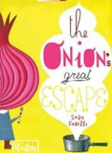 The onion's great escape - Sara Fanelli - copertina