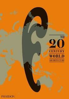 20th-Century World Architecture. The Phaidon atlas - copertina