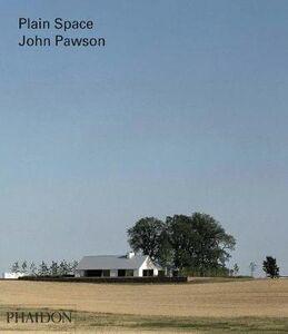 Libro John Pawson. Plain space Alison Morris