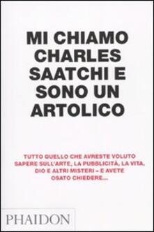Mi chiamo Charles Saatchi e sono un artolico - Charles Saatchi - copertina