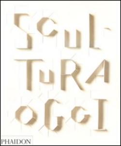 Libro Scultura oggi Judith Collins