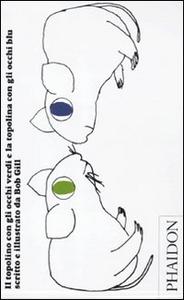 Libro Il topolino con gli occhi verdi e la topolina con gli occhi blu Bob Gill