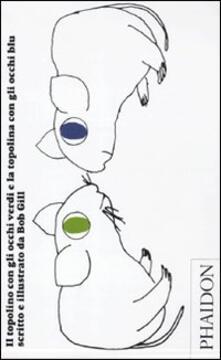 Il topolino con gli occhi verdi e la topolina con gli occhi blu - Bob Gill - copertina