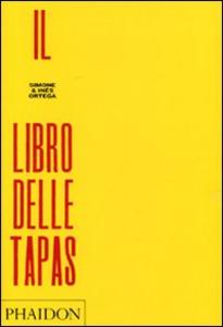 Libro Il libro delle tapas Simone Ortega , Ines Ortega