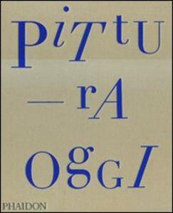 Foto Cover di Pittura oggi, Libro di Tony Godfrey, edito da Phaidon