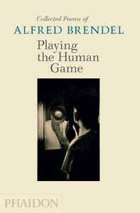 Libro Playing the human game Alfred Brendel