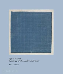 Libro Agnes Martin. Painting, writings, remembrances Arne Glimcher