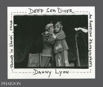 Libro Deep sea diver. An american photographer's journey in Shanxi, China. Limited edition Danny Lyon