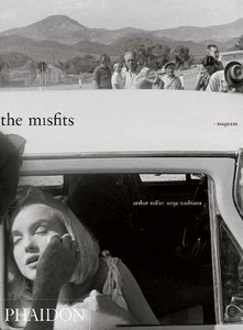 Libro The Misfits. Story of a shoot Arthur Miller , Serge Toubiana