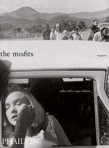 The Misfits. Story of a shoot - Arthur Miller,Serge Toubiana - copertina