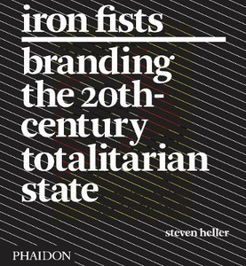 Libro Iron Fists. Branding the 20th-century totalitarian state Steven Heller