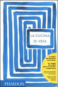 Foto Cover di La cucina di Vefa, Libro di Vefa Alexiadou, edito da Phaidon