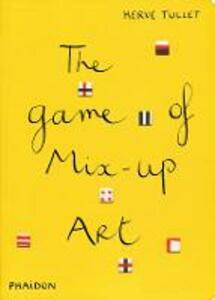 The game of mix-up art - Hervé Tullet - copertina