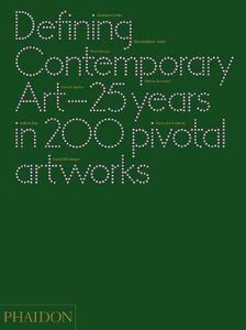 Libro Defining contemporary art. 25 years in 200 pivotal artworks