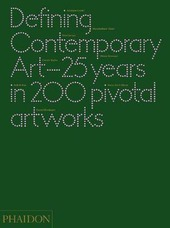 Defining contemporary art. 25 years in 200 pivotal artworks