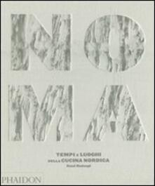 Noma. Tempi e luoghi della cucina nordica - René Redzepi - copertina