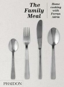 Libro Family meal. The homme cooking with Ferran Adrià Ferran Adrià