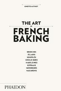 The art of french baking - Ginette Mathiot - copertina